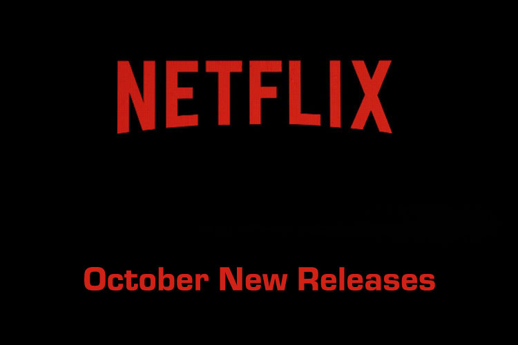 Netflix Releases For October 2019