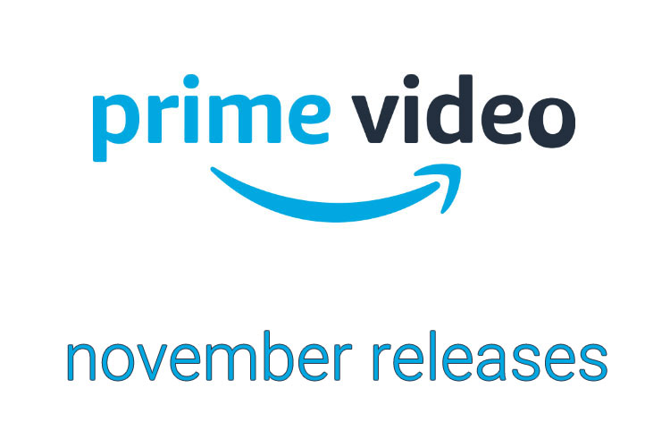 New Amazon Prime Movies and TV Shows | November 2019