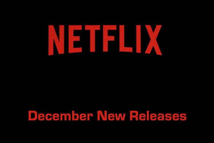 Netflix New Releases: December 2019
