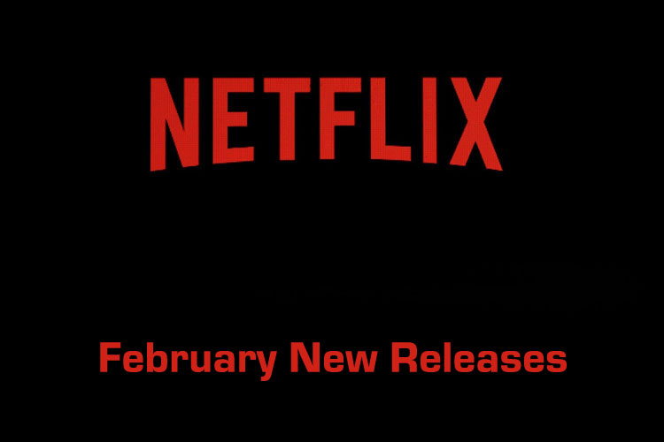 Netflix New Releases for February 2020