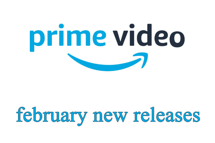 February 2020 New Releases on Amazon Prime