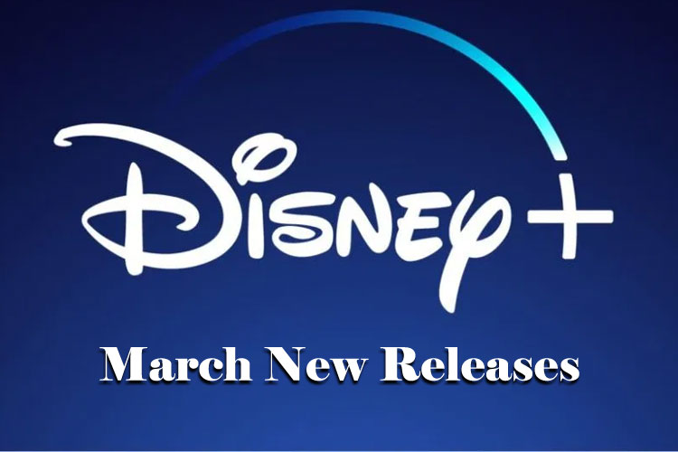 What to Enjoy on Disney+ in March 2020