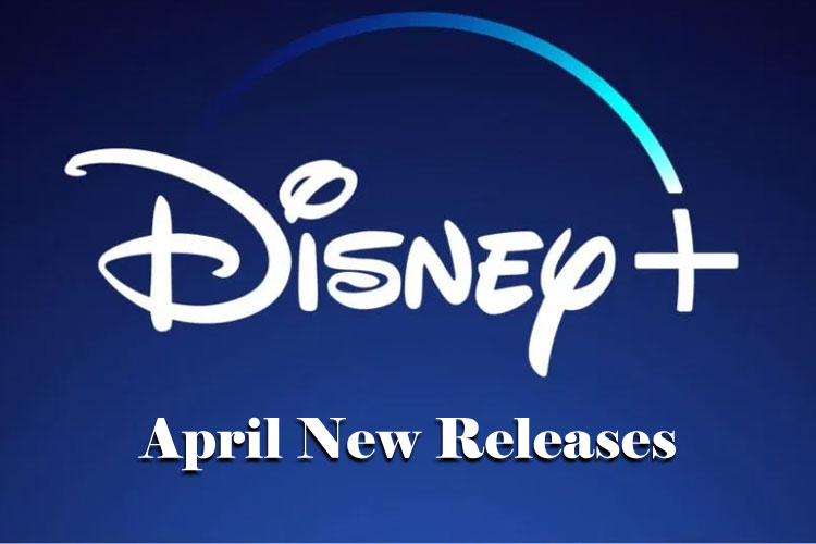 Entertain Your Quarantined Kids with Disney+ April 2020 Releases
