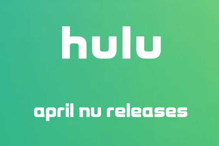 Quarantine Yourself with Hulu's Releases Coming April 2020