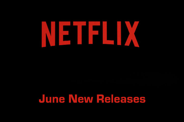 Stay-at-Home with Neflix's June 2020 Releases