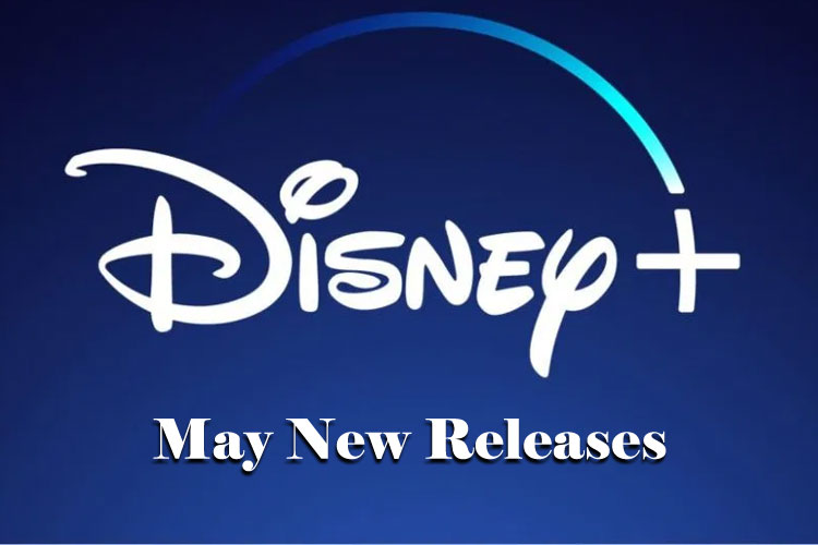 Entertain Quarantined Kids with Disney+ May 2020 Releases