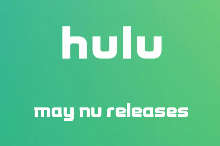 Hulu's May 2020 Releases to Watch During Quarantine