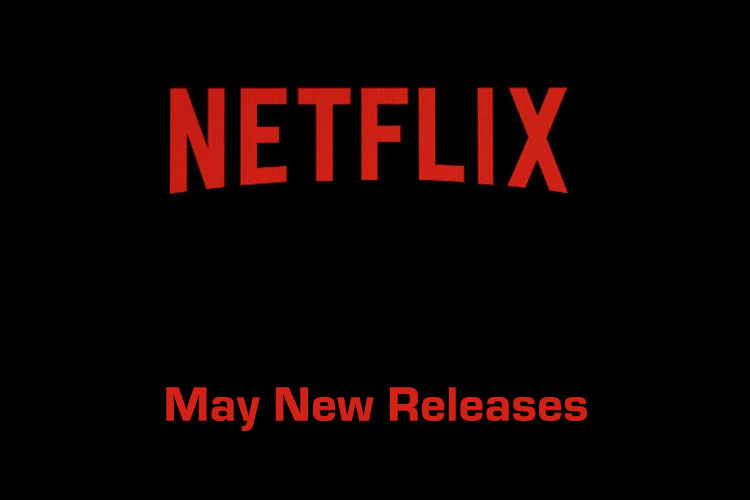 Stay-at-Home with Netflix's May 2020 Releases