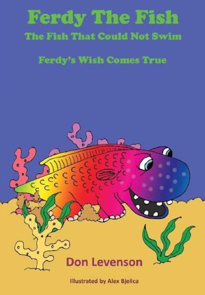 "Children's Author Presents: ""Ferdy The Fish: The Fish That Could Not Swim"" — A Tale For Our Times!"